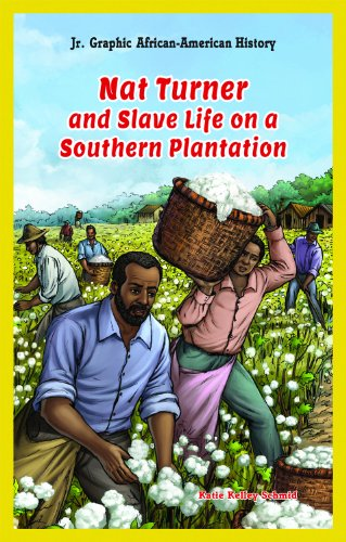 9781477714539: Nat Turner and Slave Life on a Southern Plantation (Jr. Graphic African American History)