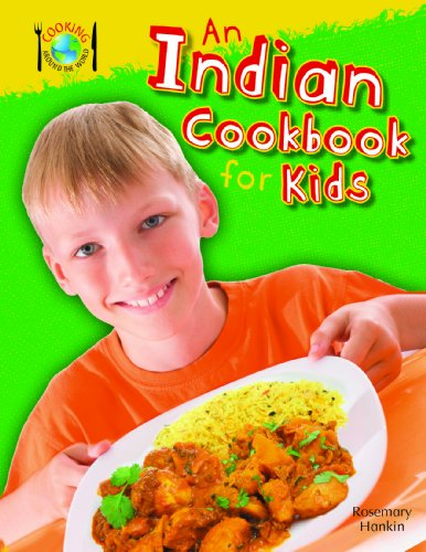 9781477715246: An Indian Cookbook for Kids (Cooking Around the World)