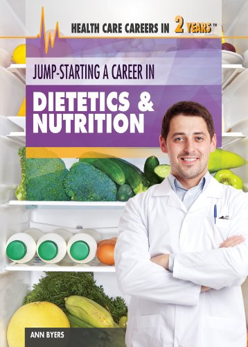 9781477716915: Jump-Starting a Career in Dietetics & Nutrition (Health Care Careers in 2 Years)