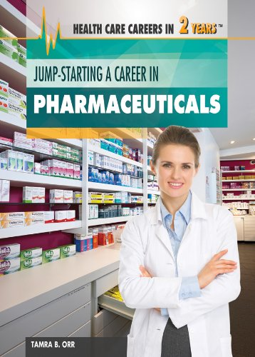 Jump-Starting a Career in Pharmaceuticals (Health Care Careers in 2 Years): Tamra Orr