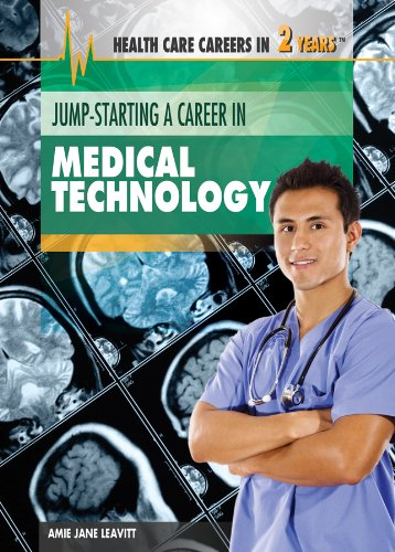9781477716946: Jump-Starting a Career in Medical Technology (Health Care Careers in 2 Years)
