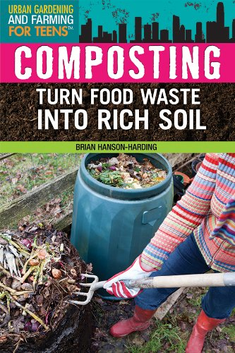 9781477717813: Composting (Urban Gardening and Farming for Teens)