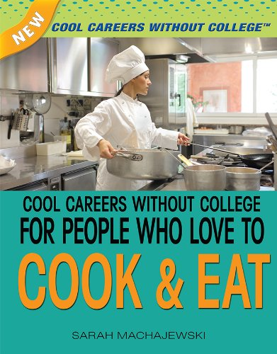 9781477718209: Cool Careers Without College for People Who Love to Cook & Eat (New Cool Careers Without College)