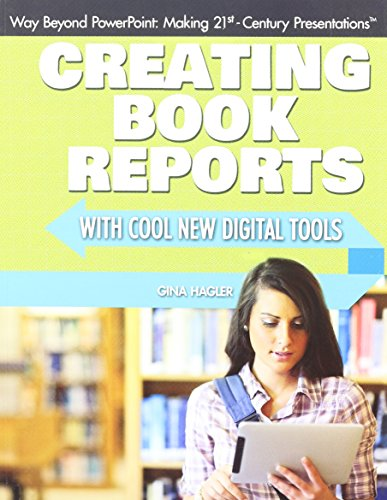 Creating Book Reports With Cool New Digital Tools (Way Beyond Powerpoint: Making 21st Century ...