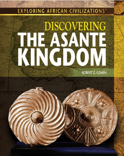 9781477718803: Discovering the Asante Kingdom (Exploring African Civilizations)