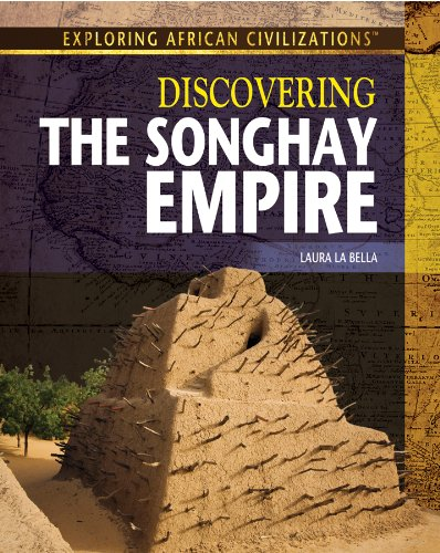 9781477718858: Discovering the Songhay Empire (Exploring African Civilizations)