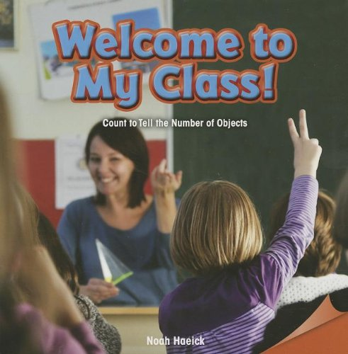 9781477719190: Welcome to My Class!: Count to Tell the Number of Objects (Infomax Common Core Math Readers)