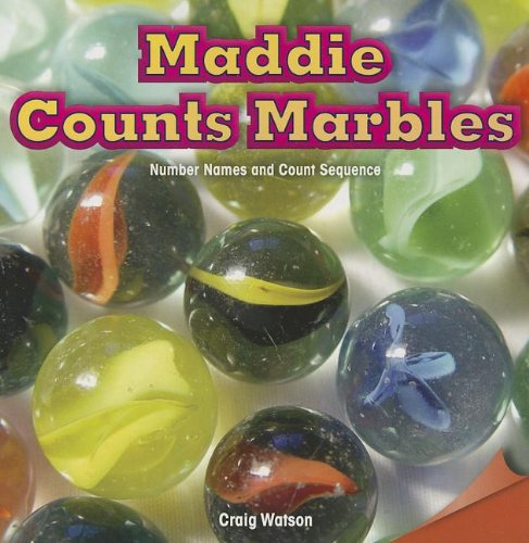 Maddie Counts Marbles: Number Names and Count Sequence (Infomax Common Core Math Readers): Craig ...