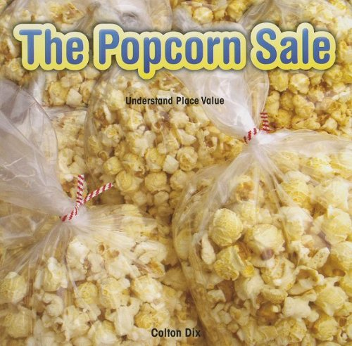 9781477720943: The Popcorn Sale: Understand Place Value (Rosen Common Core Math Readers: Level G)