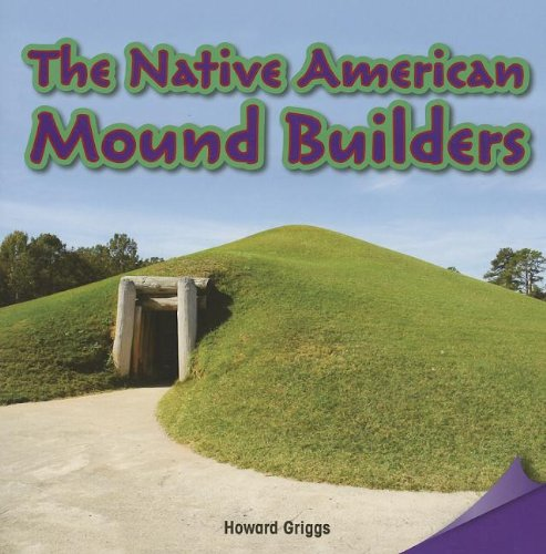 9781477726587: The Native American Mound Builders (Infomax Common Core Readers: Level O)