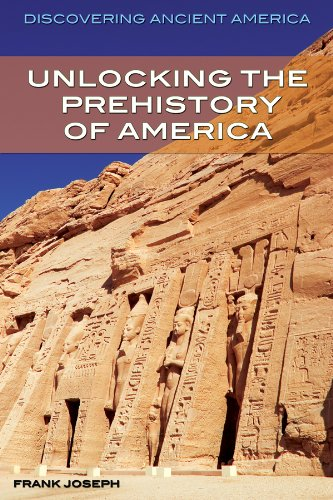 9781477728055: Unlocking the Prehistory of America (Discovering Ancient America)