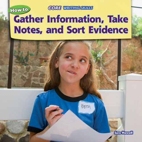 9781477729090: How to Gather Information, Take Notes, and Sort Evidence (Core Writing Skills)