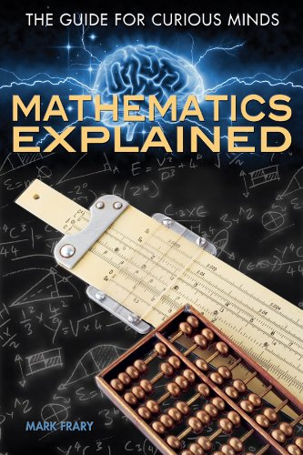 9781477729717: Mathematics Explained (Guide for Curious Minds)