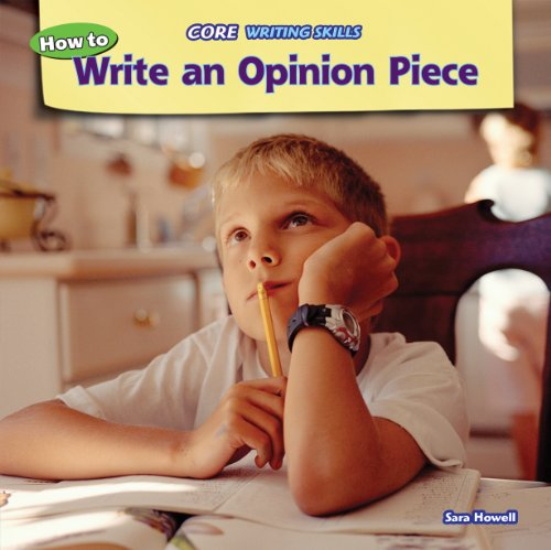 9781477729953: How to Write an Opinion Piece (Core Writing Skills)