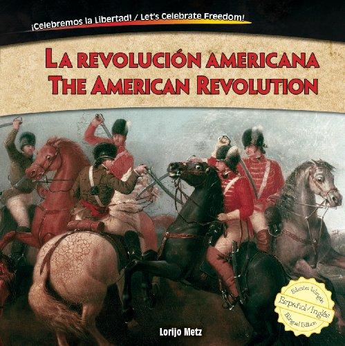 9781477732489: La revolución americana / The American Revolution (Celebremos la Libertad! / Let's Celebrate Freedom!) (Spanish and English Edition)