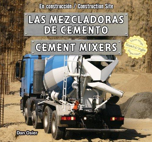9781477732892: Las Mezcladoras de Cemento/Cement Mixers (Construction Site) (Spanish Edition)