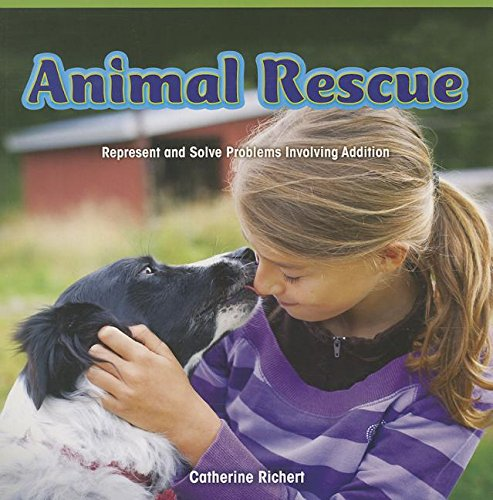 Animal Rescue: Represent and Solve Problems Involving Addition (Paperback): Catherine Richert