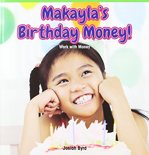 Makayla's Birthday Money!: Work With Money (Math Masters: Measurement and Data): Josiah Byrd