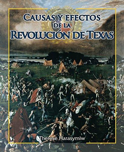 9781477750131: Causas y efectos de la revolución de Texas / Causes and Effects of the Texas Revolution (Enfoque En Texas / Spotlight on Texas) (Spanish Edition)