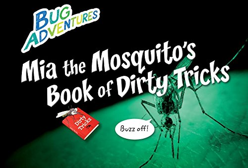 9781477755402: MIA the Mosquito's Book of Dirty Tricks (Bug Adventures)