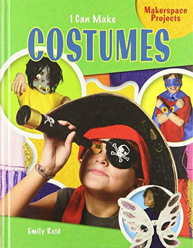 9781477755587: I Can Make Costumes (Makerspace Projects)