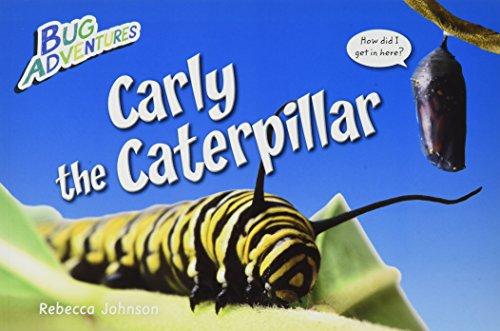 9781477756119: Carly the Caterpillar (Bug Adventures)