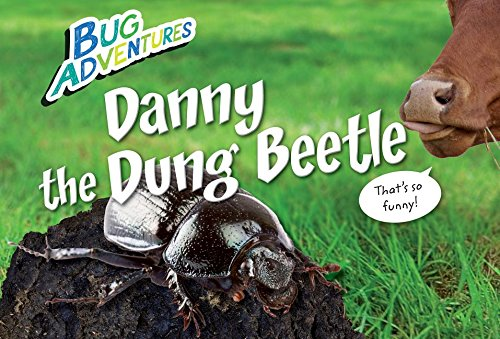 9781477756133: Danny the Dung Beetle (Bug Adventures)