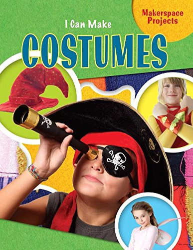 9781477756355: I Can Make Costumes (Makerspace Projects)