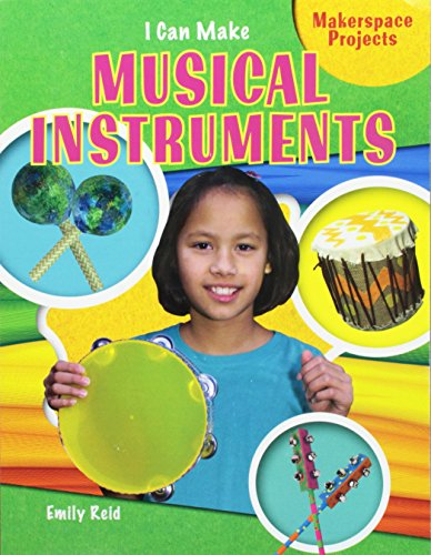 9781477756430: I Can Make Musical Instruments (Makerspace Projects)