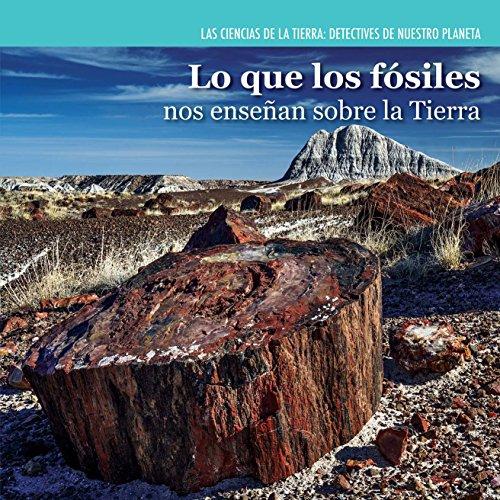 9781477757772: Lo que los fósiles nos enseñan sobre la Tierra / Investigating Fossils (Las Ciencias De La Tierra: Detectives De Nuestro Planeta / Earth Science Detectives) (Spanish Edition)