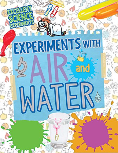 9781477757949: Experiments With Air and Water (Excellent Science Experiments)