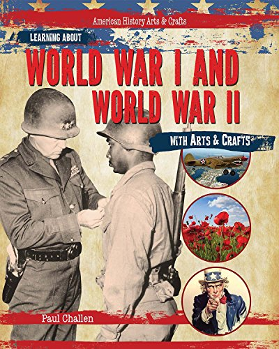 Learning about World War I and World War II with Arts & Crafts (American History Arts & ...