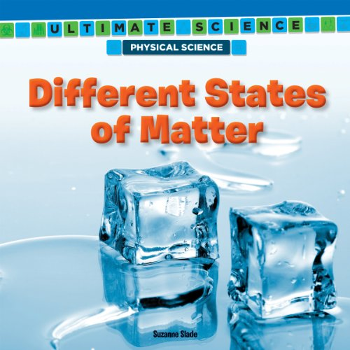 9781477760949: Different States of Matter (Ultimate Science: Physical Science)