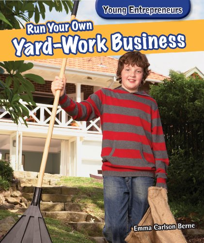 9781477761250: Run Your Own Yard-Work Business (Young Entrepreneurs)