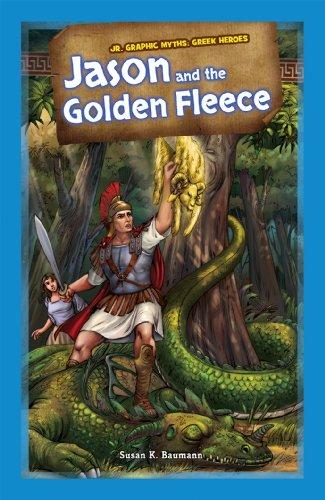 Jason and the Golden Fleece (Jr. Graphic Myths: Greek Heroes): Baumann, Susan K.
