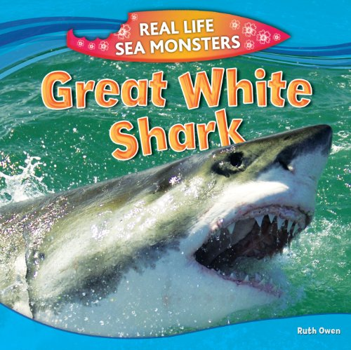 Great White Shark (Real Life Sea Monsters): Ruth Owen