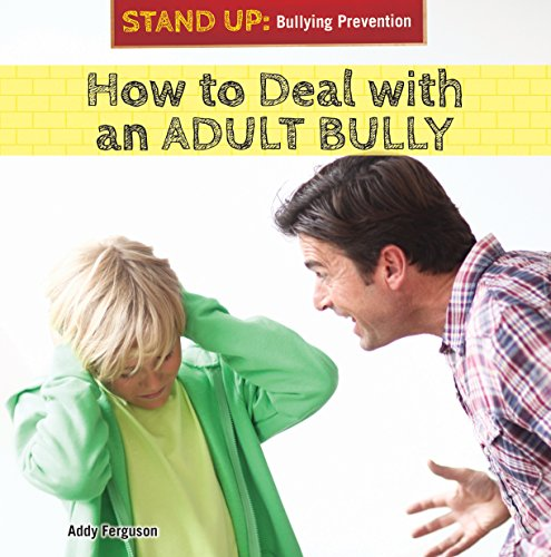 How to Deal with an Adult Bully (Stand Up: Bullying Prevention): Ferguson, Addy