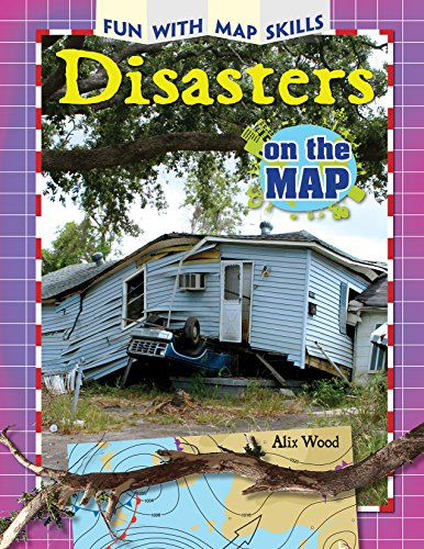 Disasters on the Map (Hardcover): Alix Wood