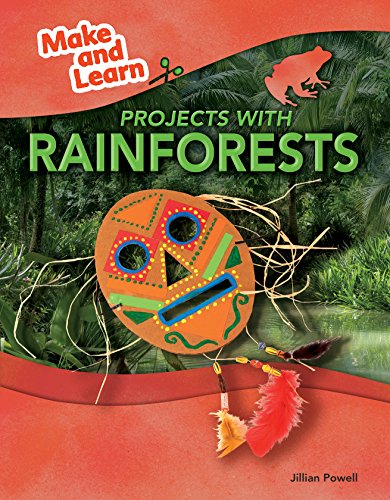 Projects With Rainforests (Make and Learn): Jillian Powell