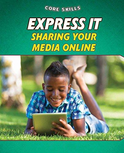 Express It: Sharing Your Media Online (Core Skills, Set 2): Gosman, Gillian