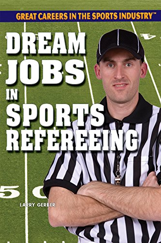 Dream Jobs in Sports Refereeing (Hardcover): Larry Gerber