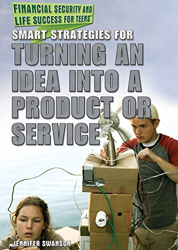 Smart Strategies for Turning an Idea Into a Product or Service (Financial Security and Life Success...