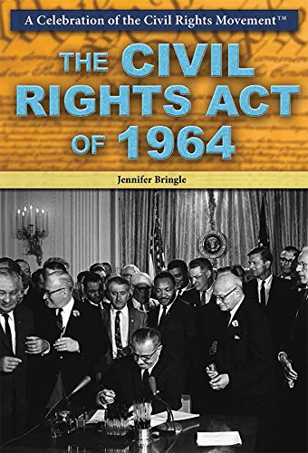9781477777398: The Civil Rights Act of 1964 (Celebration of the Civil Rights Movement)