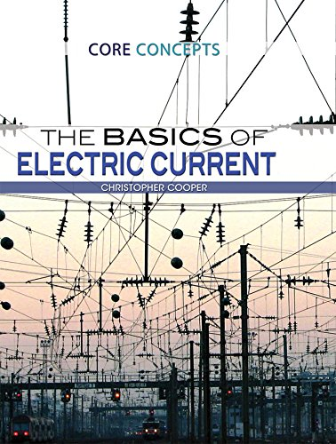 9781477777589: The Basics of Electric Current (Core Concepts)