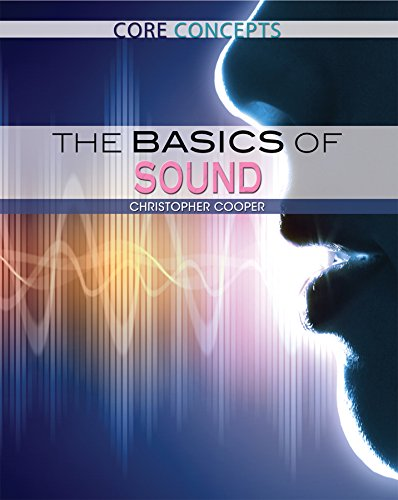 The Basics of Sound (Core Concepts): Cooper, Christopher