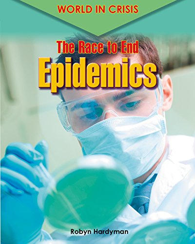 The Race to End Epidemics (World in Crisis): Robyn Hardyman