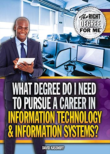 9781477778654: What Degree Do I Need to Pursue a Career in Information Technology & Information Systems? (Right Degree for Me)