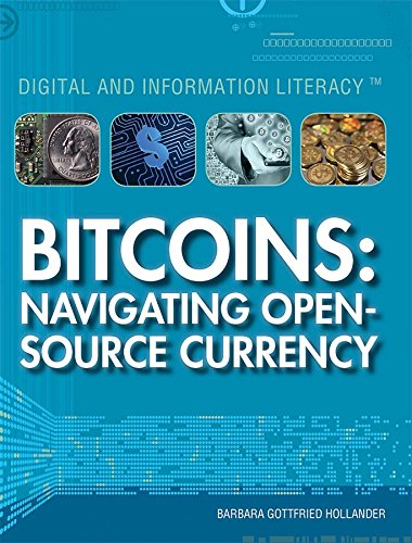Bitcoins: Navigating Open-Source Currency (Digital and Information Literacy): Hollander, Barbara ...