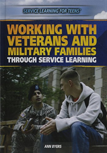 Working With Veterans and Military Families Through Service Learning (Service Learning for Teens): ...