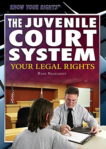 The Juvenile Court System: Your Legal Rights (Hardcover): Richard Barrington